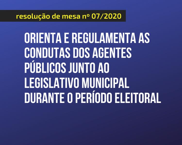 Legislativo Municipal publica Resolução regulamentando a conduta dos agentes públicos em período eleitoral